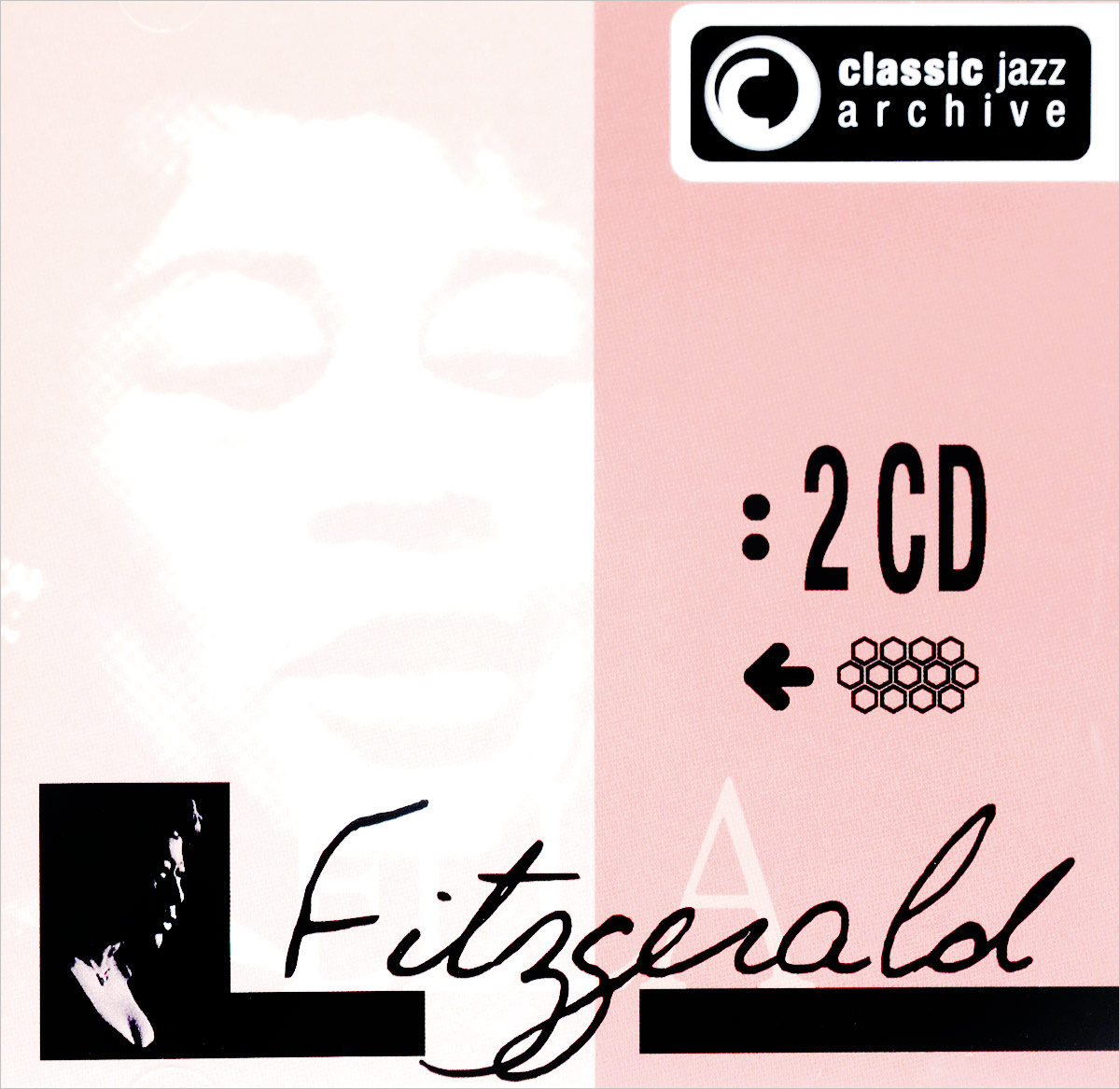 Элла Фитцжеральд Ella Fitzgerald. Classic Jazz Archive (2 CD) элла фитцжеральд the count basie orchestra tommy flanagan trio оскар питерсон ray brown duo jazz at the santa monica civic 72 3 cd