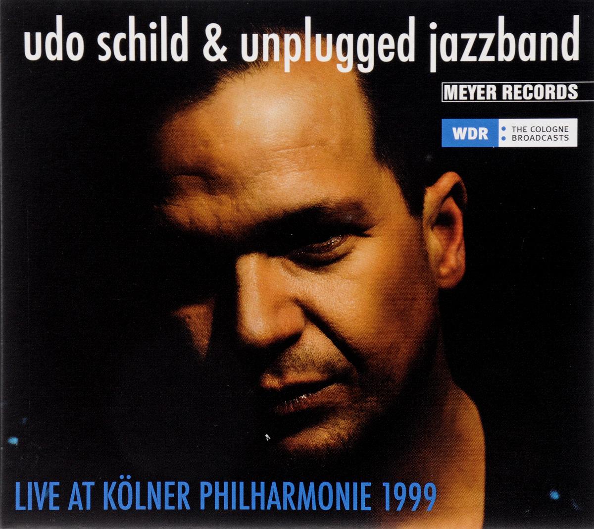 Udo Schild & Unplugged Jazzband. Live At Koelner Philharmonie 1999