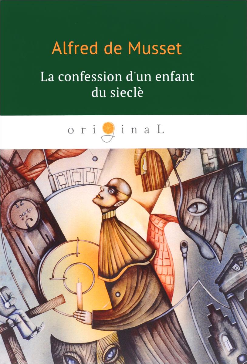 Alfred de Musset La confession d'un enfant du siecle pleasant vices
