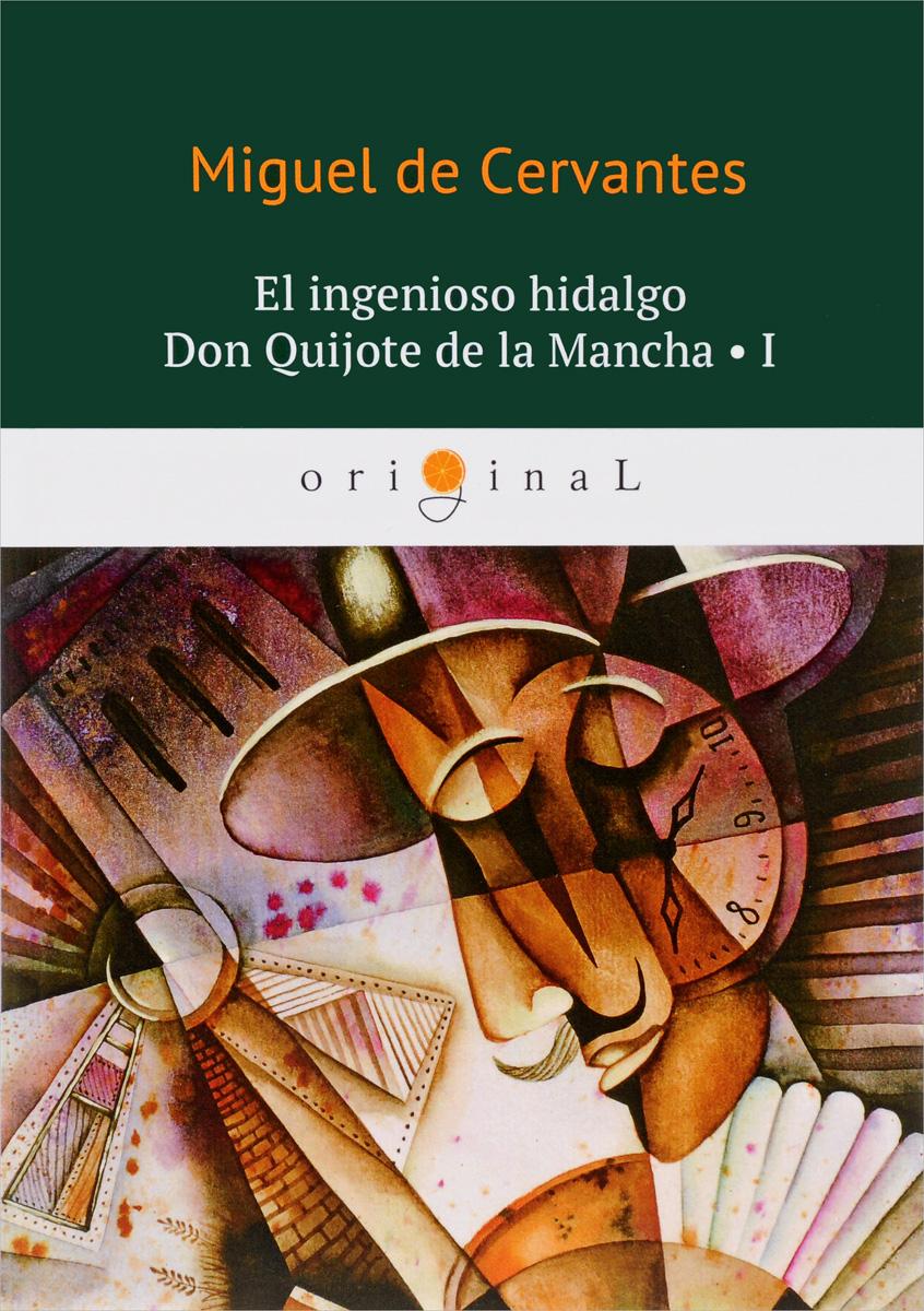 Miguel Cervantes El ingenioso hidalgo Don Quijote de la Mancha 1
