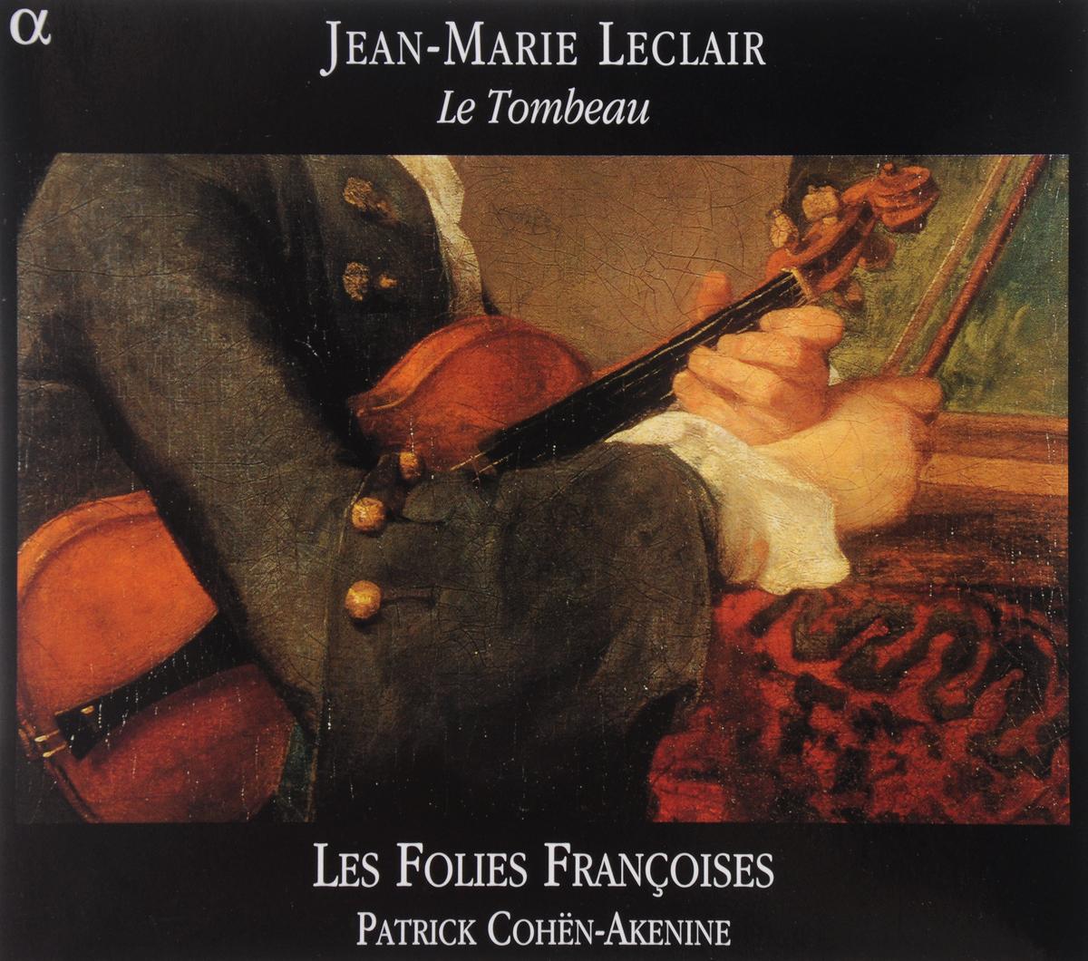 VARIOUS. LECLAIR, JEAN-MARIE/LE TOMBEAU: LIVRE DE SONATES POUR VIOLON & BASSE CONTINUE, OP.5 (SONATES IV, VII & VI LE TOMBEAU) - OUVERTURE, OP.13 NO 3 - CONCERTO POUR VIOLON, CORDES & BASSE CONTINUE, OP.10 NO 6 / LES FOLIES FRANCOISES, DIR. PATRICK COHE vi 254 iv