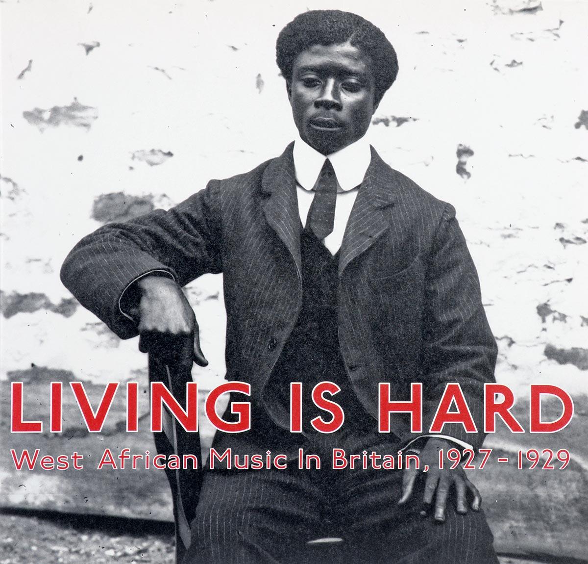 Living Is Hard - West African Music In Britain, 1927-1929 (2 LP) honest steel butane lighter