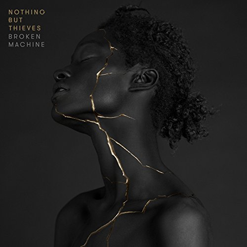 Nothing But Thieves Nothing But Thieves. Broken Machine. Deluxe Edition nothing but thieves hannover