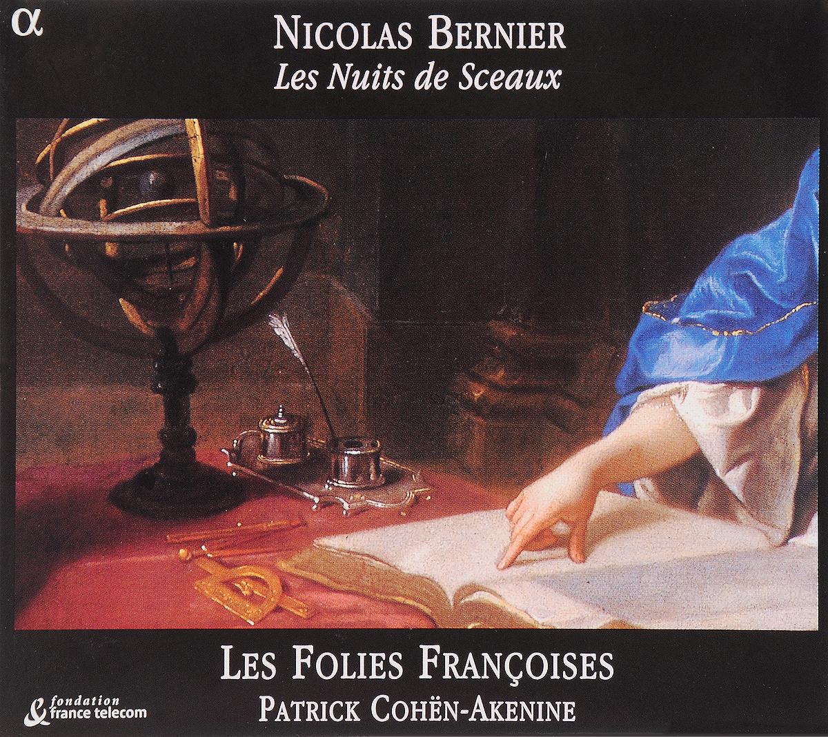 VARIOUS. BERNIER, NICOLAS (1664-1734)/LES NUITS DE SCEAUX: CANTATES/LES FOLIES FRANCOISES/PATRICK COHEN-AKENINE. 1