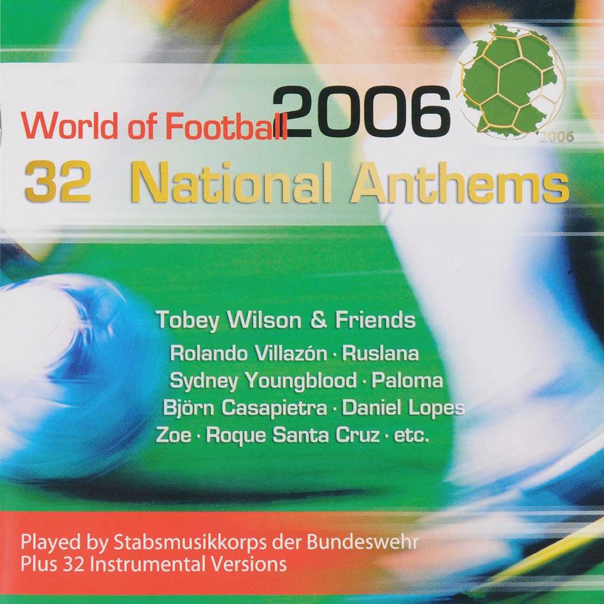 Zakazat.ru: VARIOUS ARTISTS. 32 NATIONAL ANTHEMS - WORLD CUP 2006