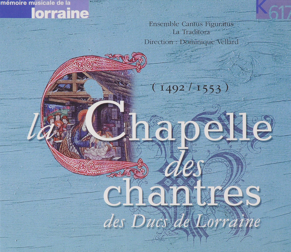 Исполнитель: VARIOUSАльбом: LES CHANTRES DES DUCS DE LORRAINEПроизводитель: K617