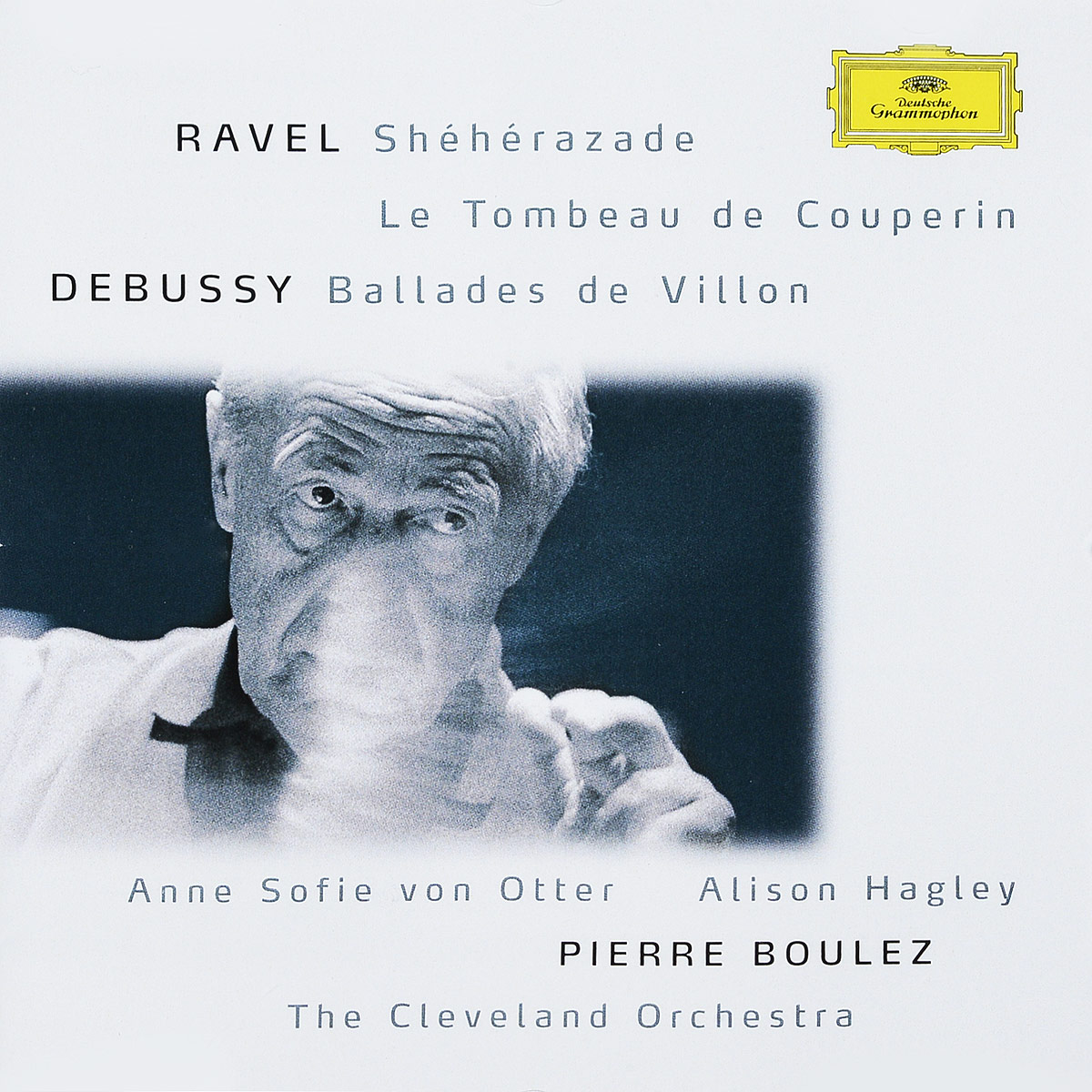 Boulez, Pierre Ravel: Sheherazade/ Tombeau/ Pavane; Debussy