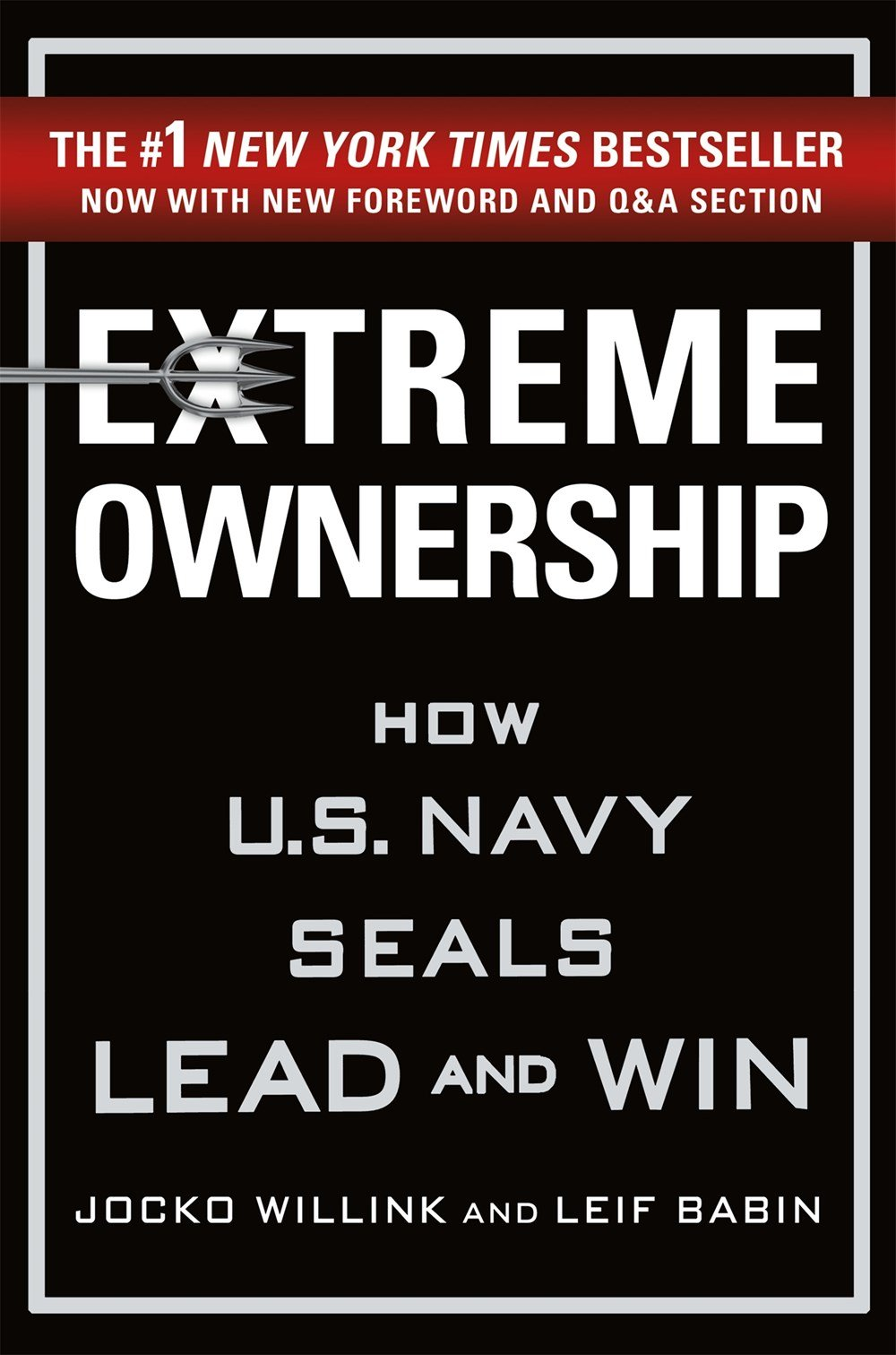 Extreme Ownership: How U.S. Navy SEALs Lead and Win insurgent