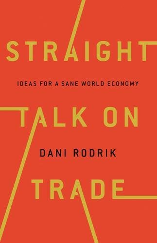 Straight Talk on Trade: Ideas for a Sane Economy john dearie where the jobs are entrepreneurship and the soul of the american economy