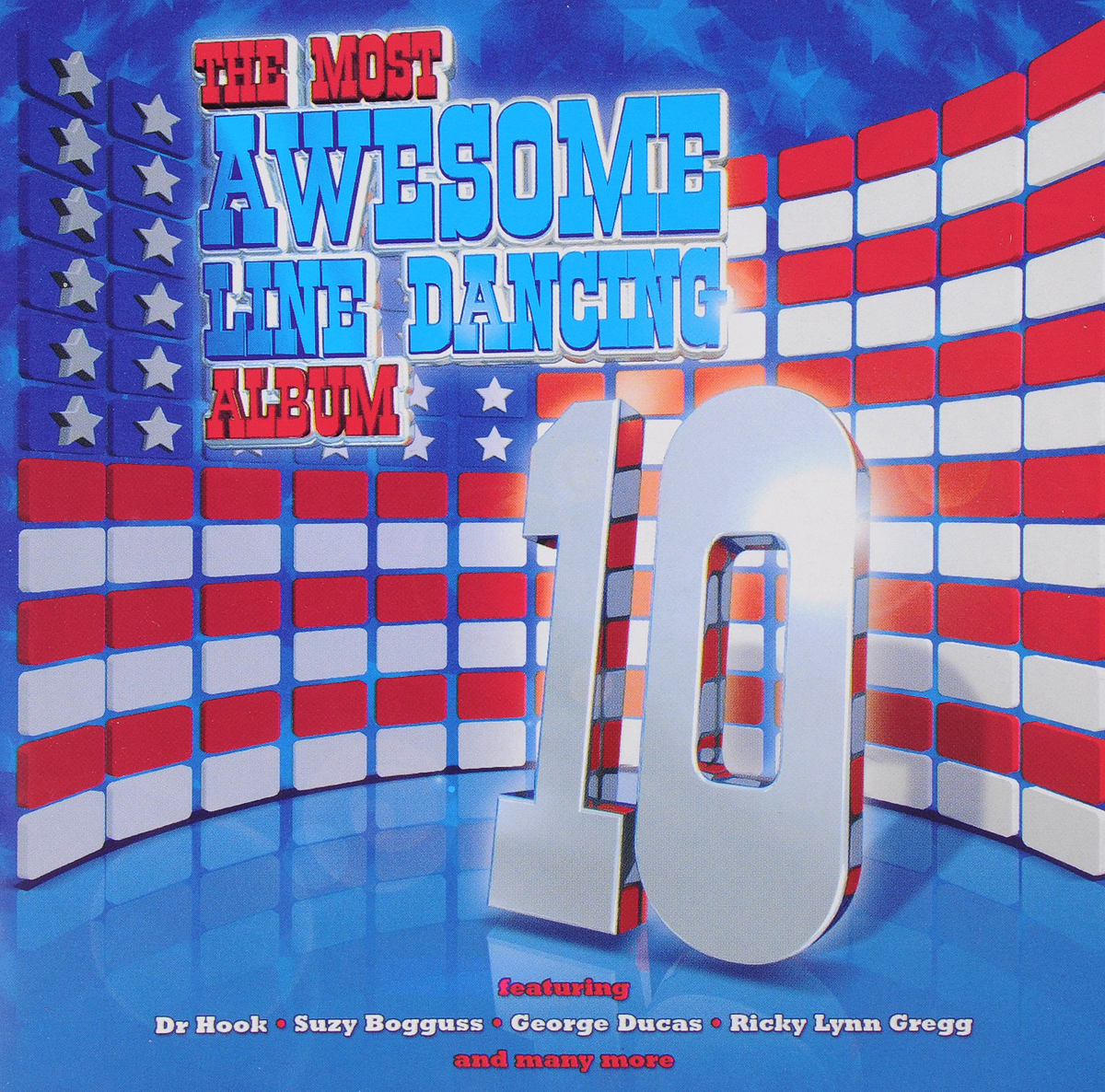VARIOUS ARTISTS. THE MOST AWESOME LINE DANCE ALBUM 10
