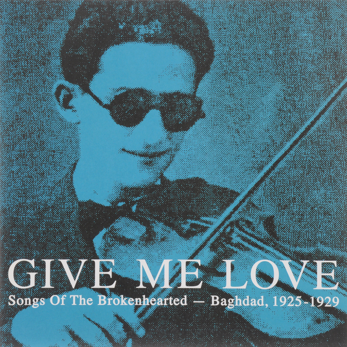 Give Me Love: Songs Of The Broken Hearted - Baghdad 1925-1929 (LP) prevalance of metabolic syndrome in baghdad
