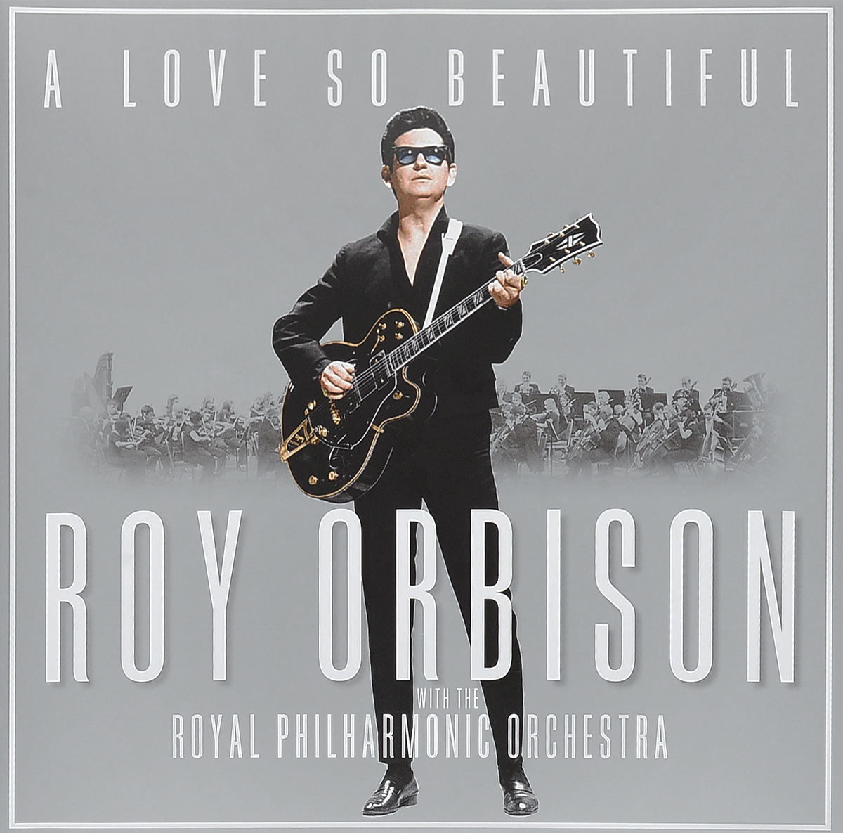 Roy Orbison. A Love So Beautiful: Roy Orbison & The Royal Philharmonic Orchestra (LP)