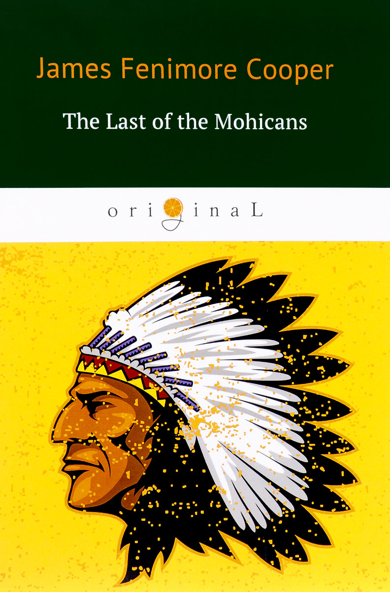 J. F. Cooper The Last of the Mohicans