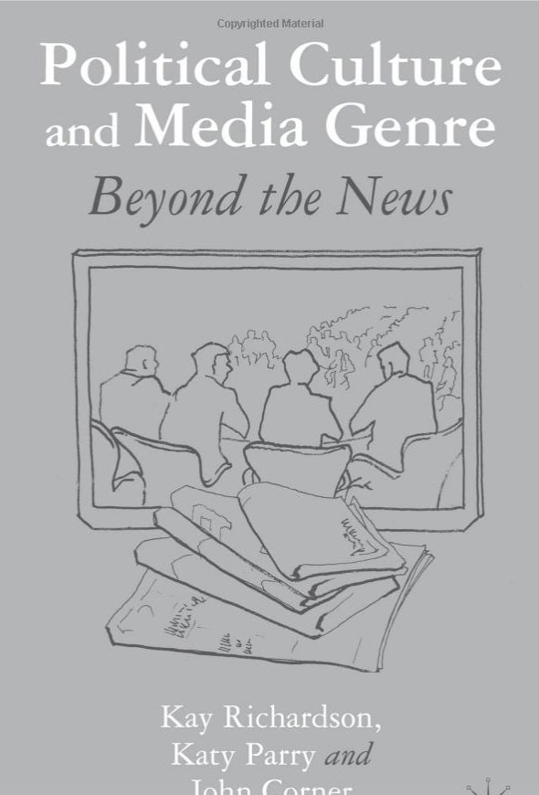 Political Culture and Media Genre: Beyond the News jeffrey goldfarb c reinventing political culture the power of culture versus the culture of power