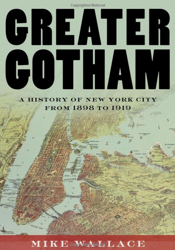 Greater Gotham: A History of New York City from 1898 to 1919 driven to distraction