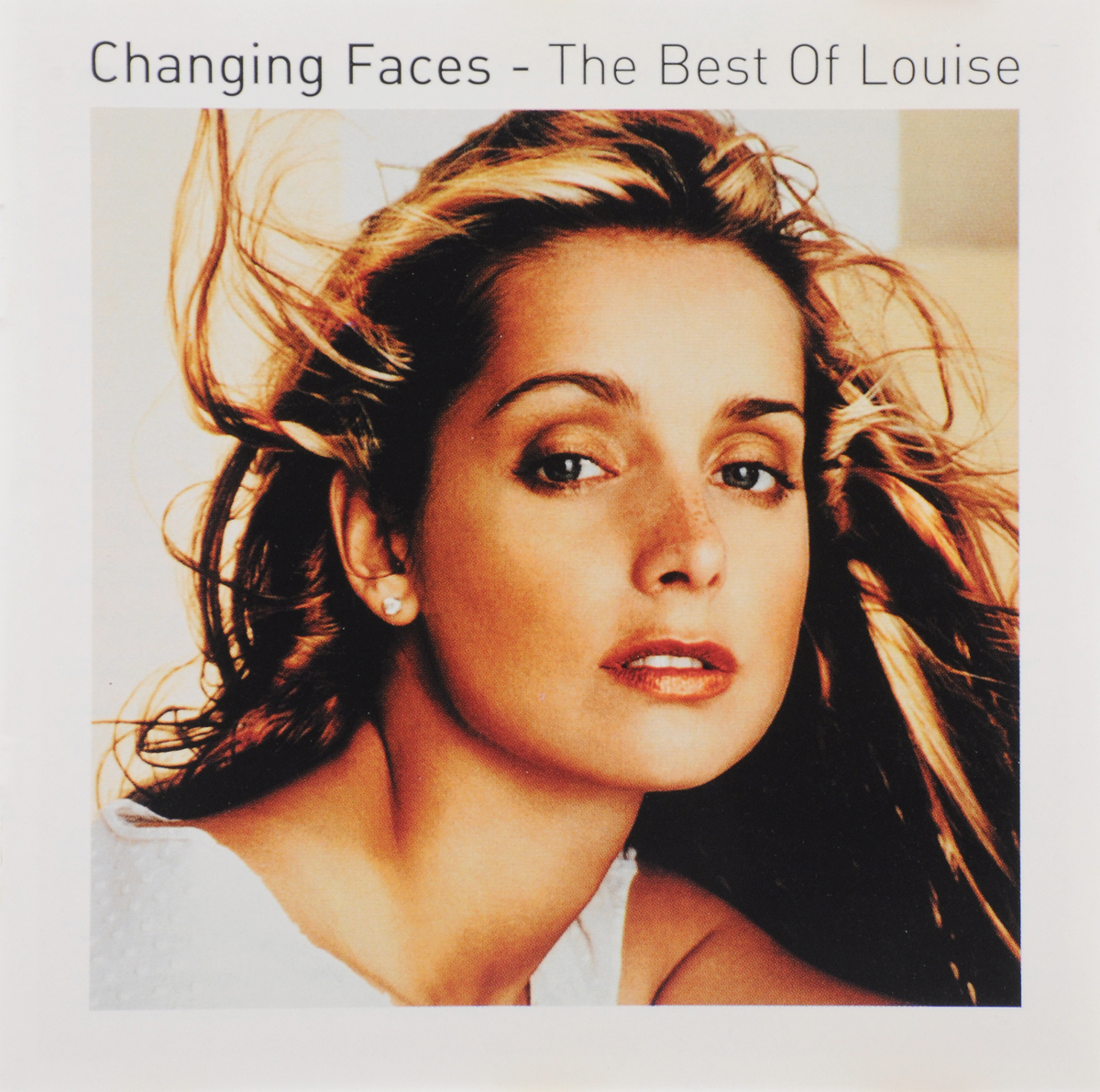 Louise. Changing Faces, Best Of Louise faces faces first step