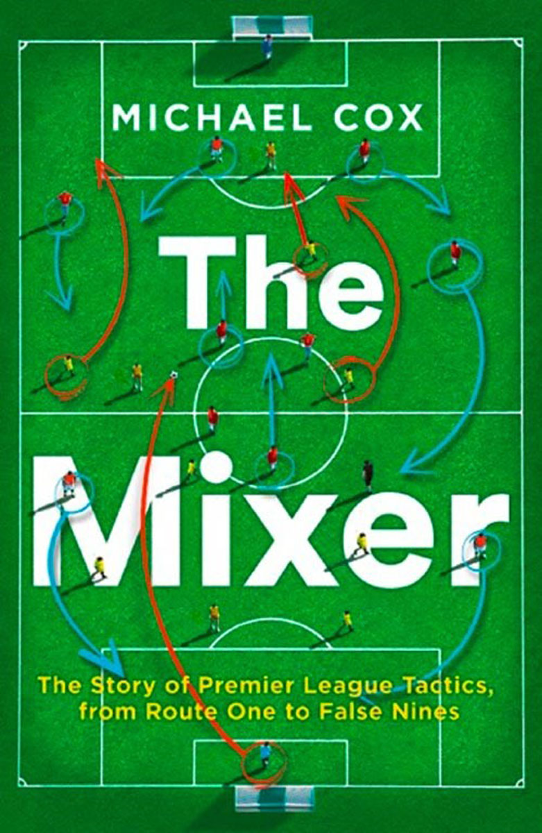 The Mixer: The Story of Premier League Tactics, from Route One to False Nines fallout 4 game of the year edition [xbox one]