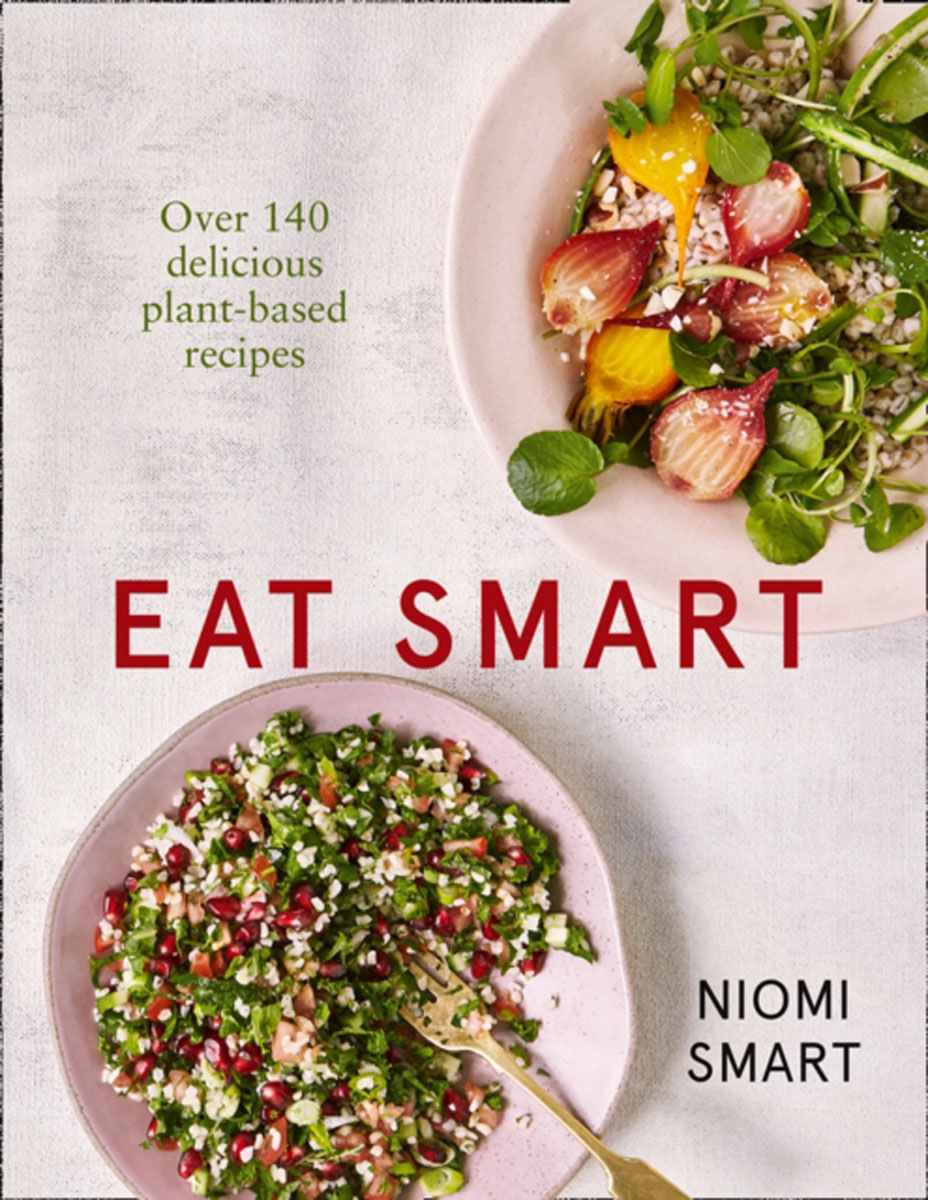 Eat Smart – Over 140 Delicious Plant-Based Recipes everyday italian 125 simple and delicious recipes