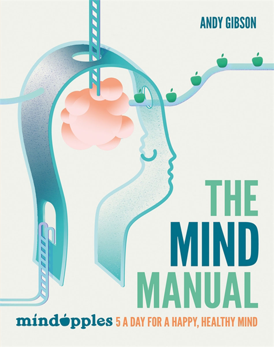 The Mind Manual: Mindapples 5 a Day for a Happy, Healthy Mind battlefield of the mind