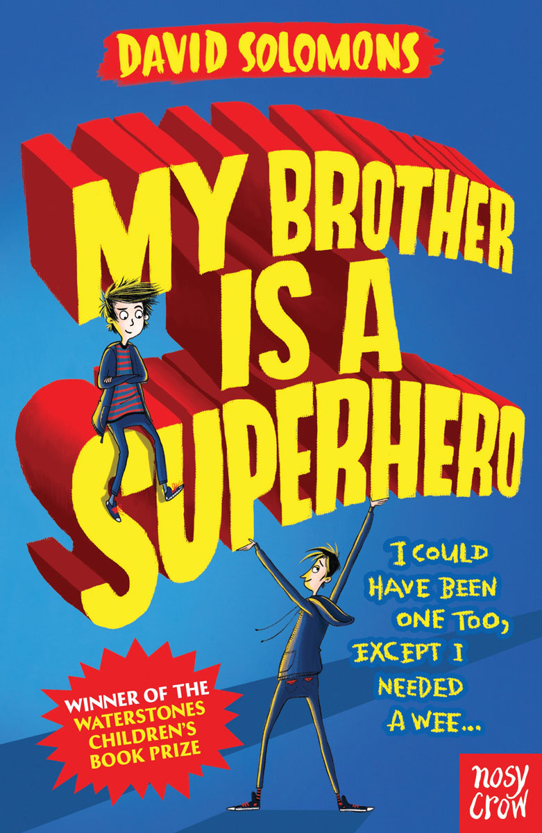 My Brother is a Superhero my own dear brother