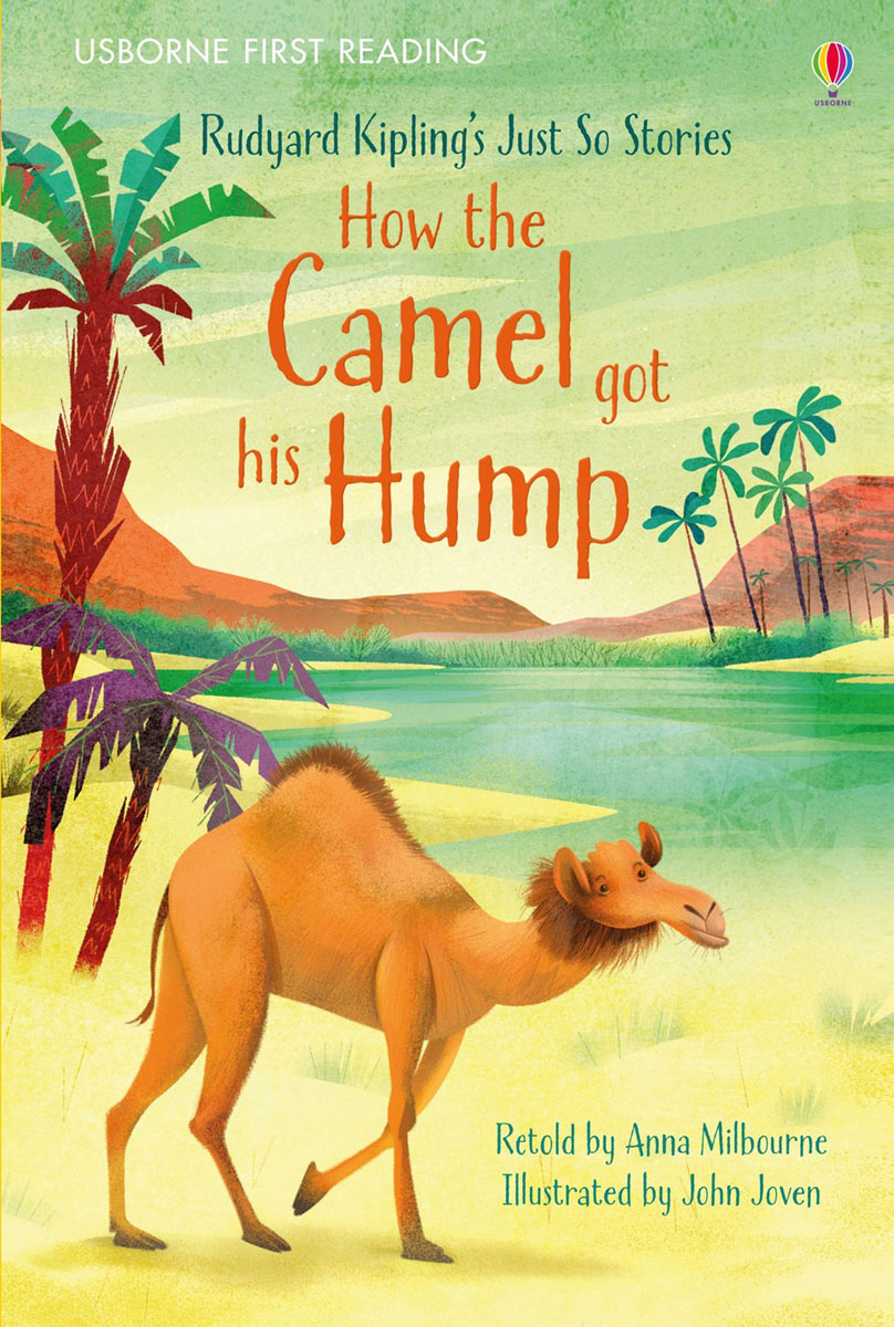 How the Camel got his Hump how the leopard got his spots