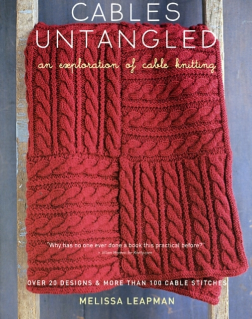 Cables Untangled norah gaughan s knitted cable sourcebook a breakthrough guide to knitting with cables and designing your own