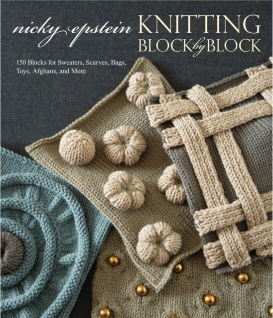 Knitting Block by Block norah gaughan s knitted cable sourcebook a breakthrough guide to knitting with cables and designing your own