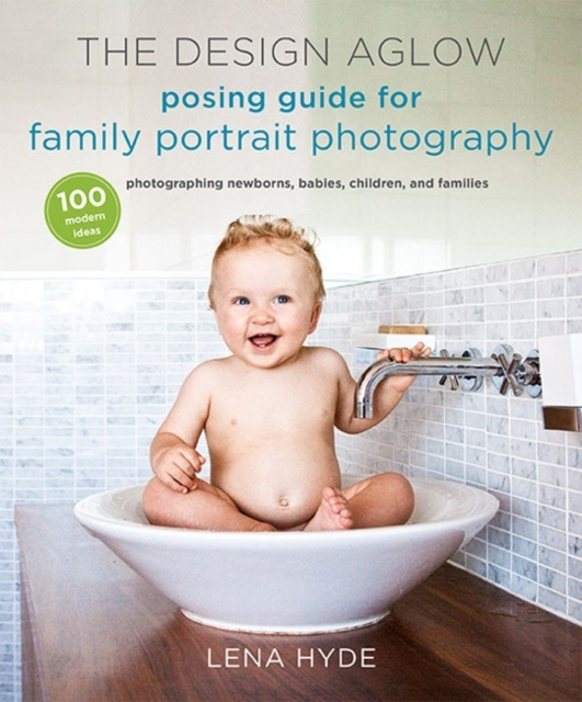 Design Aglow Posing Guide for Family Portrait Photography the portrait of a lady ii