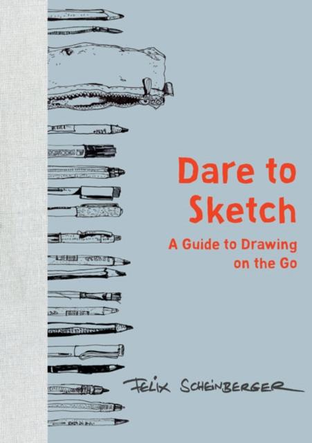 Dare to Sketch the art of urban sketching drawing on location around the world