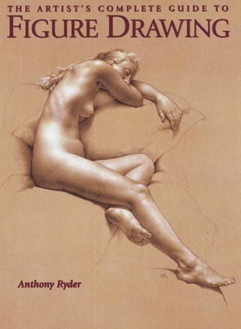 Artists Complete Guide to Figure Drawing