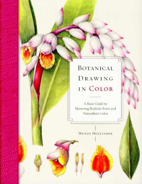 Botanical Drawing in Color the life of forms in art