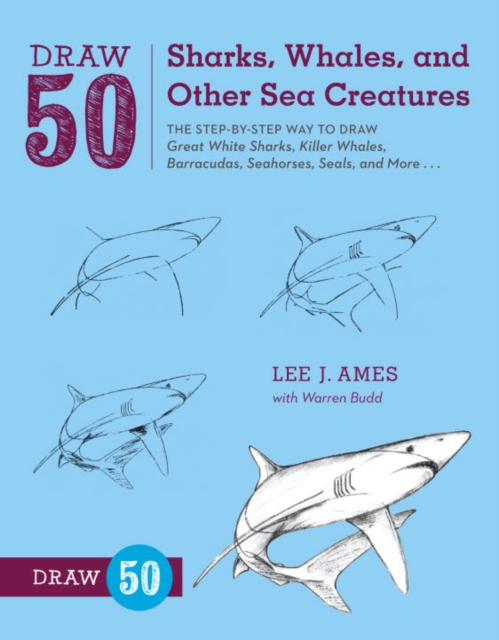 Draw 50 Sharks, Whales, and Other Sea Creatures how to draw fairies and mermaids