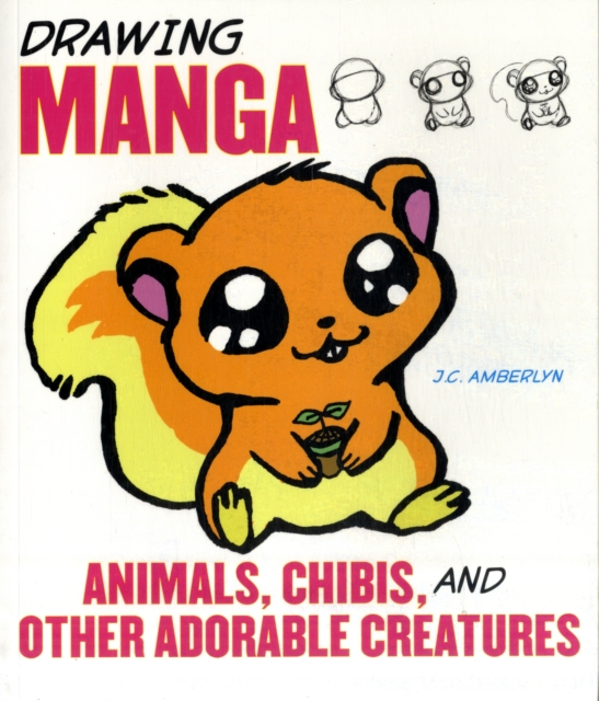 Drawing Manga Animals, Chibis and Other Adorable Creatures