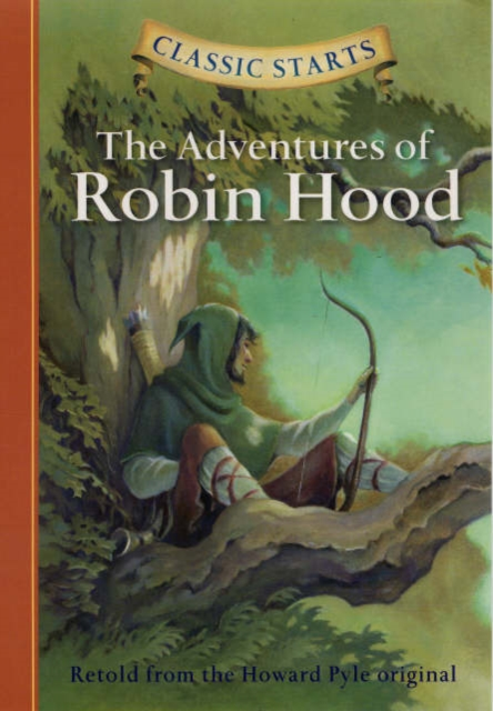 Classic Starts: The Adventures of Robin Hood
