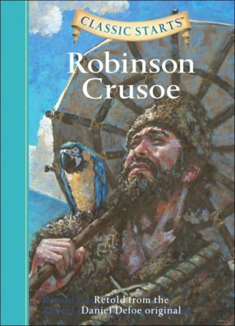 Classic Starts: Robinson Crusoe alexander mishkin how to stay young it