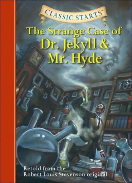 Classic Starts: The Strange Case of Dr. Jekyll and Mr. Hyde stevenson r strange case of dr jekyll