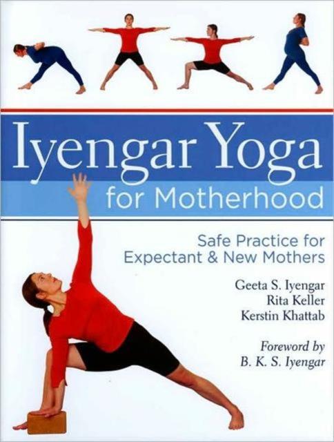 Iyengar Yoga for Motherhood одежда для йоги iyengar institute of iyengar yoga