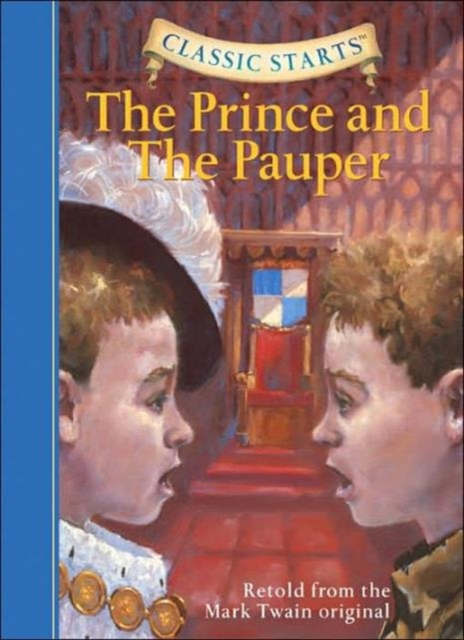 Classic Starts: The Prince and the Pauper принц и нищий the prince and the pauper книга для чтения на английском языке