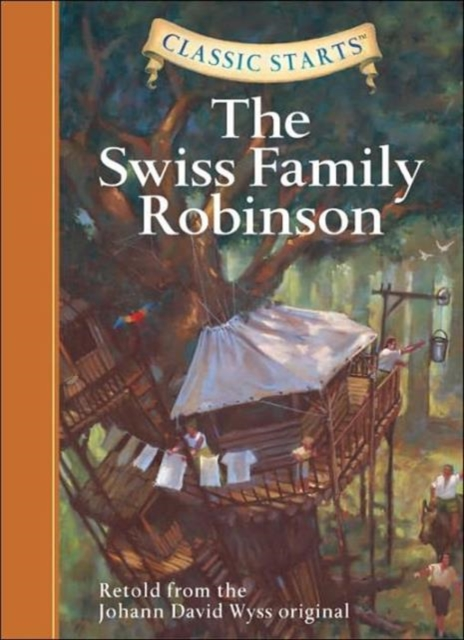 Classic Starts: The Swiss Family Robinson irresistible