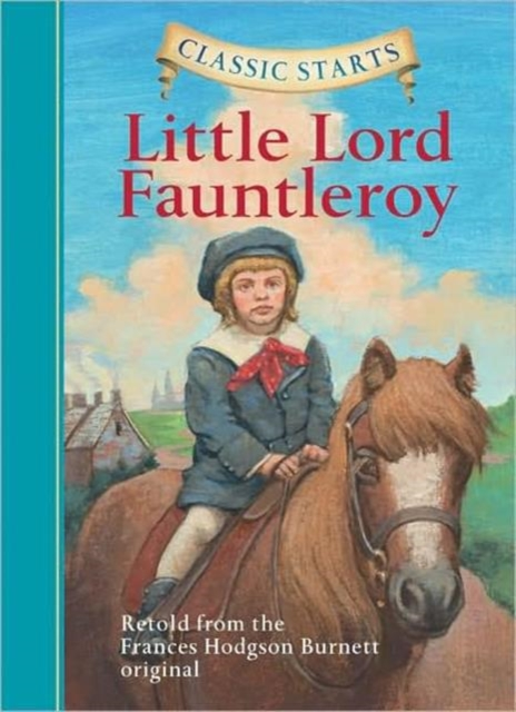 Classic Starts: Little Lord Fauntleroy little lord fauntleroy