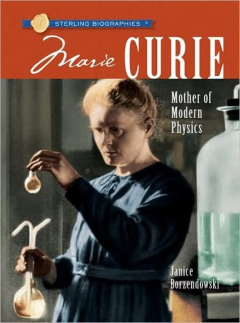 Sterling Biographies: Marie Curie obsessive genius – the inner world of marie curie
