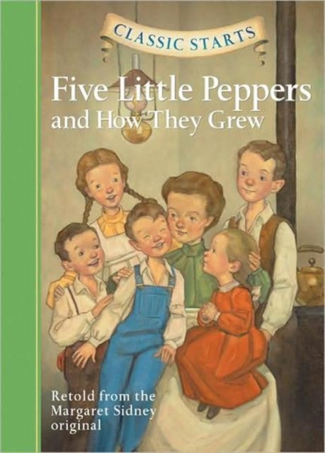 Classic Starts: Five Little Peppers and How They Grew alexander mishkin how to stay young it