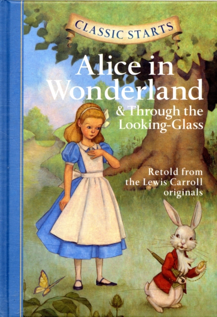 Classic Starts: Alice in Wonderland & Through the Looking Glass коллекционная кукла alice through the looking glass alice 29 см