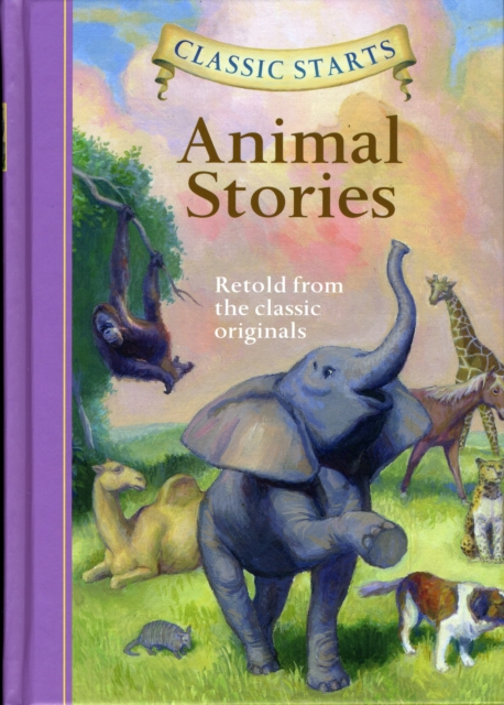 Classic Starts: Animal Stories the rest of us just live here