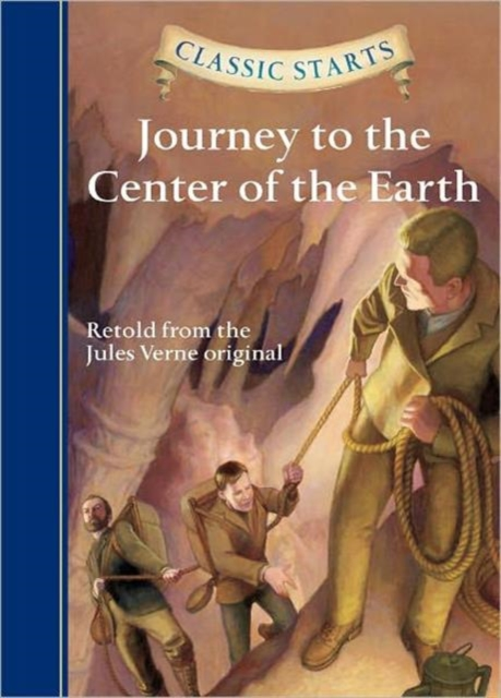 Classic Starts: Journey to the Center of the Earth verne j journey to the center of the earth
