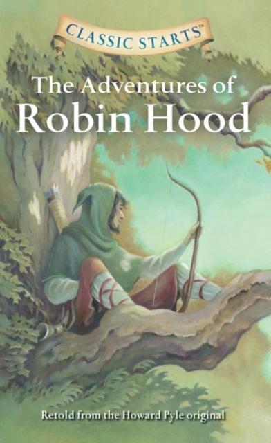 Classic Starts: The Adventures of Robin Hood the reign of king john