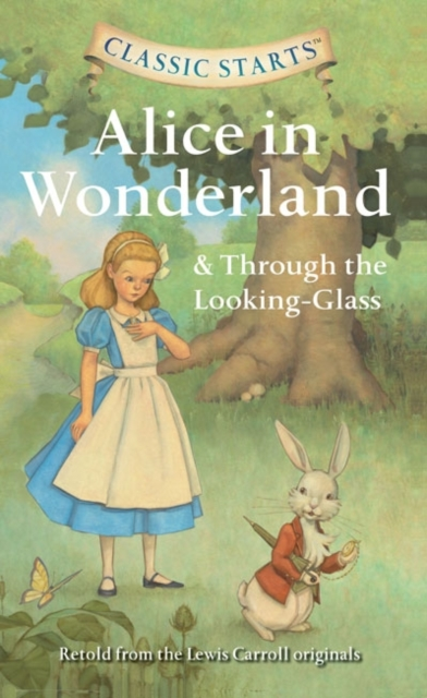 Classic Starts: Alice in Wonderland & Through the Looking-Glass коллекционная кукла alice through the looking glass alice 29 см