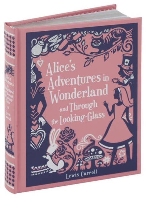 Alices Adventures in Wonderland and Through the Looking-Glass through the looking glass and what alice found there