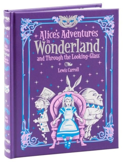 Alices Adventures in Wonderland and Through the Looking Glass through the looking glass and what alice found there