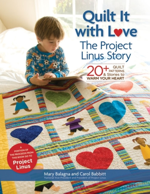Quilt It with Love: The Project Linus Story blessing and love big or retail a good gift for weddin new guaranteed 100